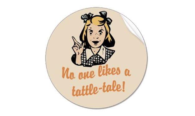 "Image of a button that features a girl and the words ""no one likes a tattle-tale"""